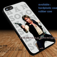 Han Solo Star Wars DOP1105 iPhone 6s 6 6s+ 5c 5s Cases Samsung Galaxy s5 s6 Edge+ NOTE 5 4 3 #movie #starwars