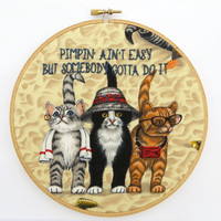 Pimpin' Ain't Easy Hand Embroidered Hoop Art / Ice-T Rap Lyrics - Hipster Kitty Cat Embroidery Art