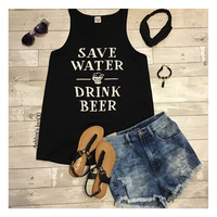 "Summer Fun ""Save Water~Drink Beer"" Plus Size Tank Tops"