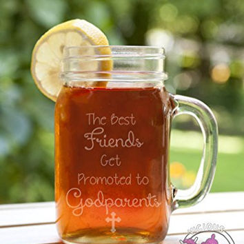 The Best Friends Get Promoted to Godparents Etched Glass Mason Jar Mugs with Handle Baby Announcement Christening Baptism Will you Be Godparents Godmom Ask Godmother Godfather