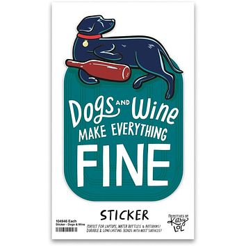 Dogs And Wine Make Everything Fine Vinyl Sticker