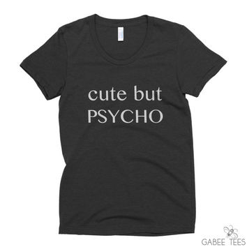 Cute But PSYCHO (Black & White) - Tank | Funny Tee | Workout Shirt | Gym Top | Yoga Gift | Humor | Crazy | Screen Printed | Graphic Tee