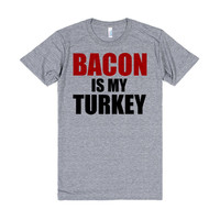 BACON IS MY TURKEY FUNNY THANKSGIVING SHIRT