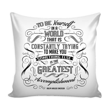 Ralph Waldo Emerson Graphic Pillow Cover To Be Yourself In A World That Is