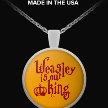 Weasley Is Our King - Round Necklace  wslyourkingg