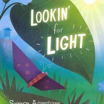 Lookin' for Light: Science Adventures With Manny the Origami Moth (Nonfiction Picture Books: Origami Science Adventures)