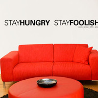 Wall Decal Vinyl Sticker Quote Stay Hungry Stay Foolish Sign Words Kids r734