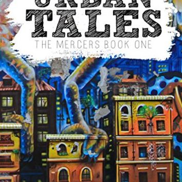 Urban Tales: The Mercers Book One Kindle Edition