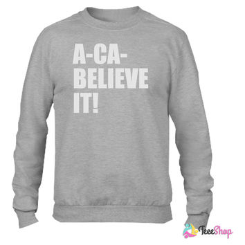 ACA BELIEVE IT Crewneck sweatshirtt