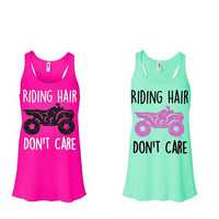 Riding Hair Don't Care Tank - Glitter - Any Color -Mud Riding - Fourwheeler - Country - Canam - Southern - 4x4 - ATV - Dirty - Crazy Hair
