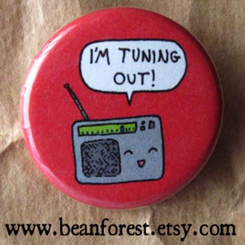 i'm tuning out (radio) - pinback button badge