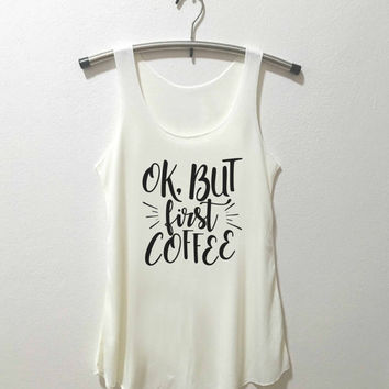 ok but first coffee Tank Top coffee shirt tumblr quote T Shirts with sayings womens graphic tees hipster clothing gift women Vintage Style