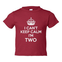 I can't Keep Calm I'm TWO Great 2nd Birthday T Shirt Toddler Creeper 2nd Birthday T-shirt Happy Birthday Tee