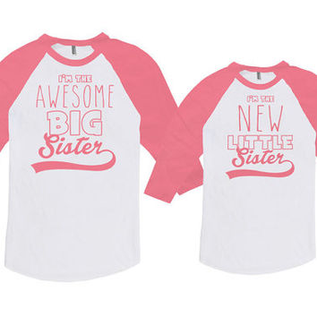 Big Sister Little Sister Shirts Matching Outfits Awesome Big Sister New Little Sister Bodysuit American Apparel Unisex Raglan MAT-764-765