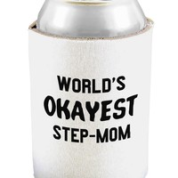 World's Okayest Step-Mom Can and Bottle Insulator Koozie