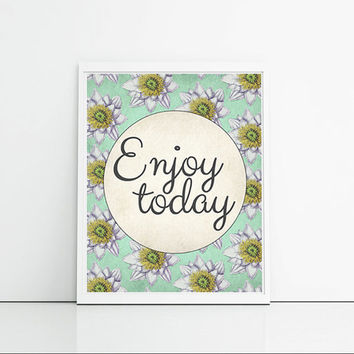 Enjoy Today - Art Print In Mint - Home Decor Wall Art - Typography Print - Feminine Bedroom Art - Gifts For Her - Water Lily