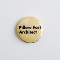 Pillow Fort Architect 1 inch Pinback Button