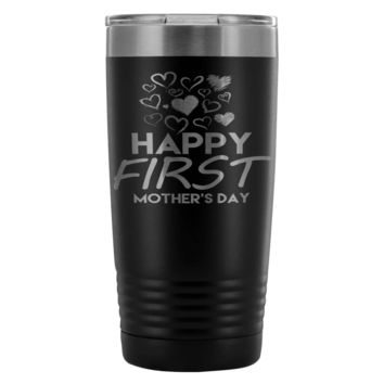 Travel Mug Happy First Mothers Day 20oz Stainless Steel Tumbler