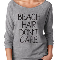 Beach Hair Dont Care Slouchy Off Shoulder. State Love Womens Shirt. Home State Slouchy. Off Shoulder Womens Slouchy
