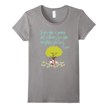 If You Have a Garden and a Library Book Lovers T-Shirt