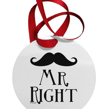 - Mr Right Circular Metal Ornament