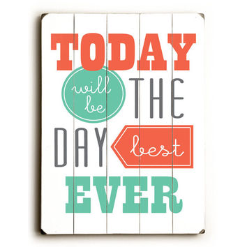 Best Day Ever by Artist Amanda Catherine Wood Sign