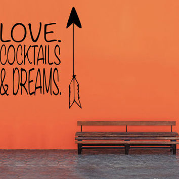 Kitchen Decal Love Cocktails & Dreams - Wall Art - Home Decor - Wall Decor - Quote Decal - Love Quote - Gift Ideas - Wall Decal - Arrow
