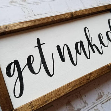 Get Naked|Bathroom Decor|Bathroom Wall Decor|Funny Bathroom Wall Art|Laundry Room Sign|Get naked wood sign| Farmhouse bathroom sign|14x6