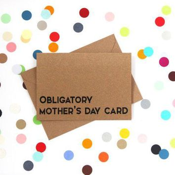 Obligatory Mother's Day Card Funny Mother's Day Card Card For Her Card For Mom FREE SHIPPING