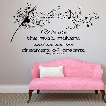 Dandelion Wall Decals Quote We are The Music Makers Music Notes Interior Design Art Vinyl Decal Sticker Bedroom Living Room Dorm Decor kk847