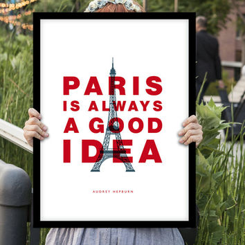 "Digital Print Art Poster ""Paris Is Always a Good Idea"" Typography Wall Decor Home Decor Giclee Screenprint Letterpress Style Wall Hanging"