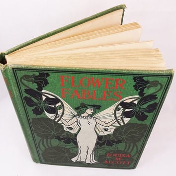 1898 Flower Fables by Louisa M. Alcott Illustrated Beautfiul Hardcover Antique Classic Book