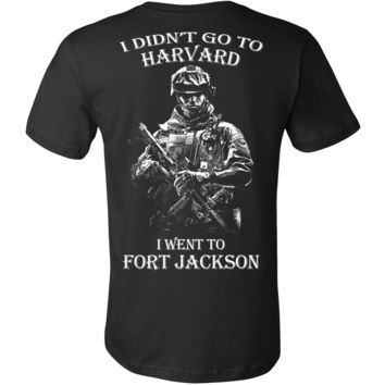I didn't go to Harvard I went to Fort Jackson t shirt