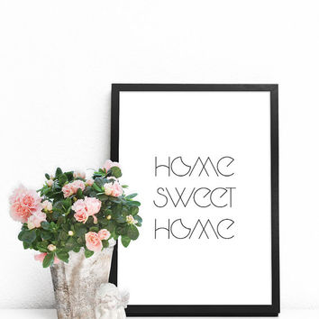 Housewarming gift, Home sweet home PRINTABLE, Simple prints Wall art printable, Home sweet home sign Home sweet home print Quotes about home