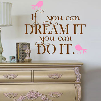 If you can DREAM IT Vinyl Wall Decal Lettering for the wall Quotes Phrases
