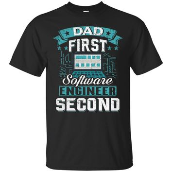 Mens Dad First Software Engineer Second T-Shirt