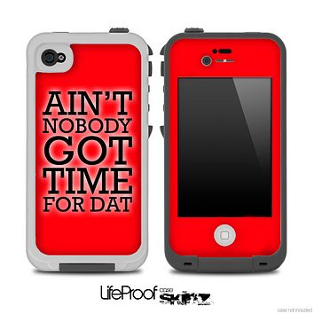 Aint Nobody Got Time For Dat Red Skin for the iPhone 5 or 4/4s LifeProof Case