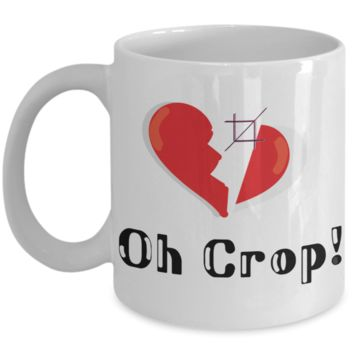 Oh Crop Broken Heart Camera Mug, Gifts for Photographers, Gifts for Coffee Lovers, with Funny Quote, 11oz