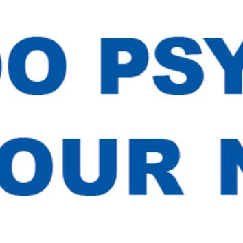 Why Do Psychics Ask Your Name Bumper Sticker