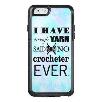 Crochet Not Enough Yarn Crafts Watercolor Texture OtterBox iPhone 6/6s Case