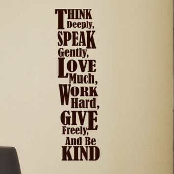 In This House We do Think Deeply, Speak gently, Love Much, Laugh a lot, Work hard, Give Freely and Be Kind wall words of wisdom vinyl decal