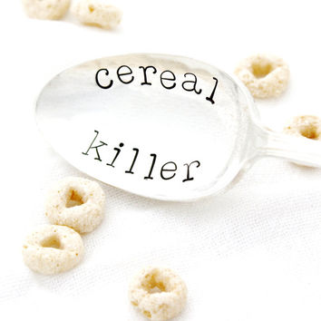 Cereal Killer spoon. Hand stamped table spoon sized version. By Milk & Honey ®
