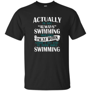I Always Think About Swimming Funny T-Shirt