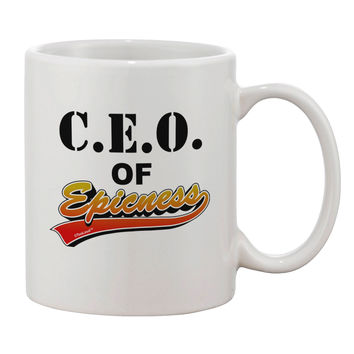 CEO Of Epicness Printed 11oz Coffee Mug