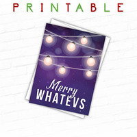 Printable Holiday Cards, Christmas Greeting Cards, Anti Christmas, Merry Whatevs, Funny Christmas Cards, Holiday Greeting Card, Xmas Cards