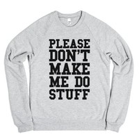 Please Don't Make me do Stuff-Unisex Heather Grey Sweatshirt