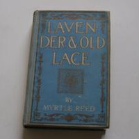 LAVENDER & OLD LACE by Myrtle Reed: Grosset and Dunlap Hardcover, 1st Edition - Wisdom Lane Antiques