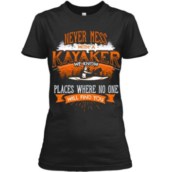 NEVER MESS WITH A KAYAKER Funny Kayaking Kayaks T-Shirt Back Ladies Custom