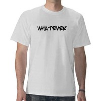 whatever tees from Zazzle.com