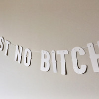MATURE-Trust No Bi*ch- Orange Is the New Black Banner- White Cardstock